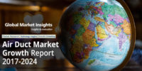 Global Market Insights Report. Air Duct Market Growth 2017-2024.