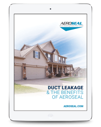Duct Leakage & The Benefits of Aeroseal